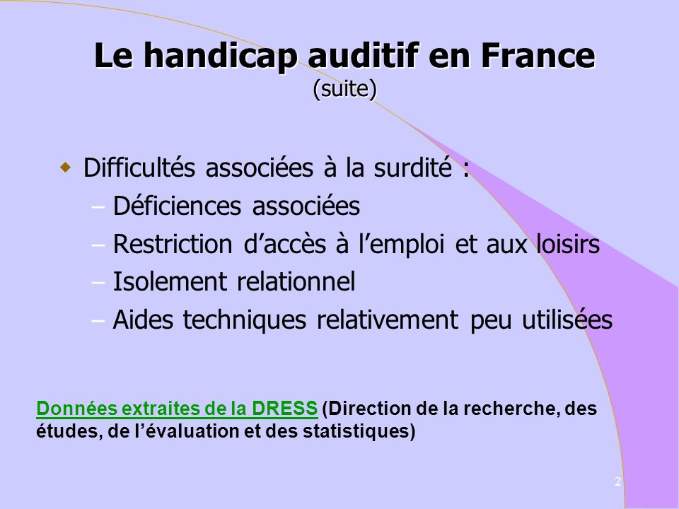 Le handicap auditif en France (suite)
