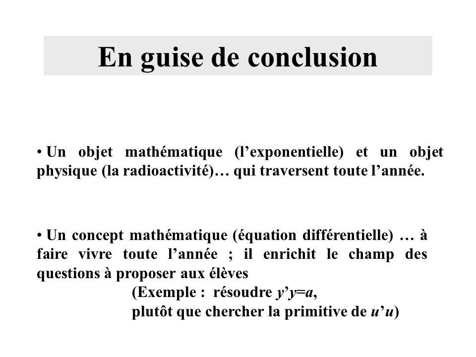 En guise de conclusionUn objet mathématique (l'exponentielle) et un objet physique (la radioactivité)… qui traversent toute l'année.