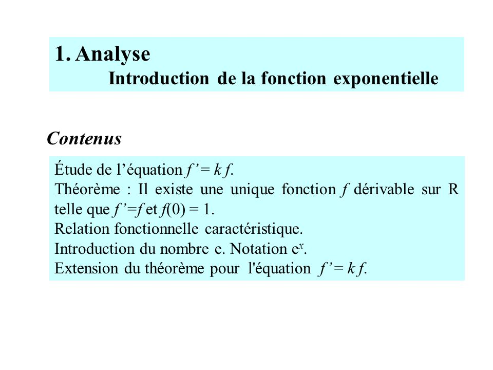 1. Analyse Introduction de la fonction exponentielle Contenus