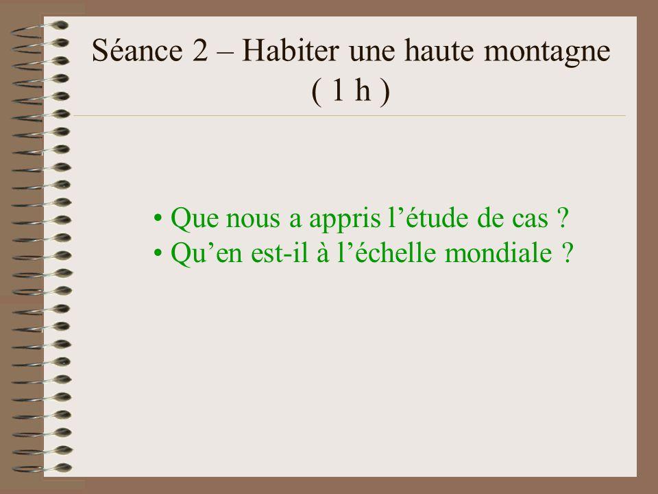 Séance 2 – Habiter une haute montagne ( 1 h )