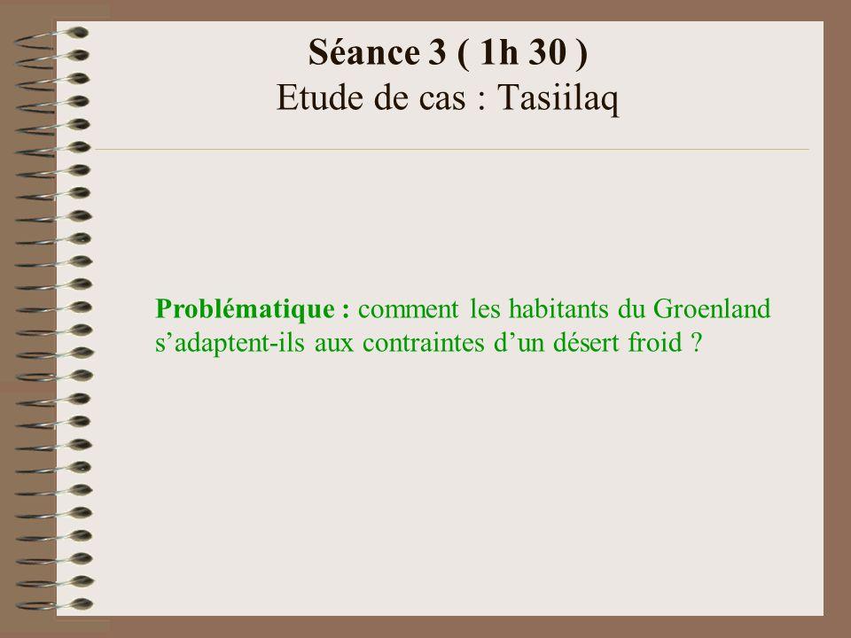 Séance 3 ( 1h 30 ) Etude de cas : Tasiilaq