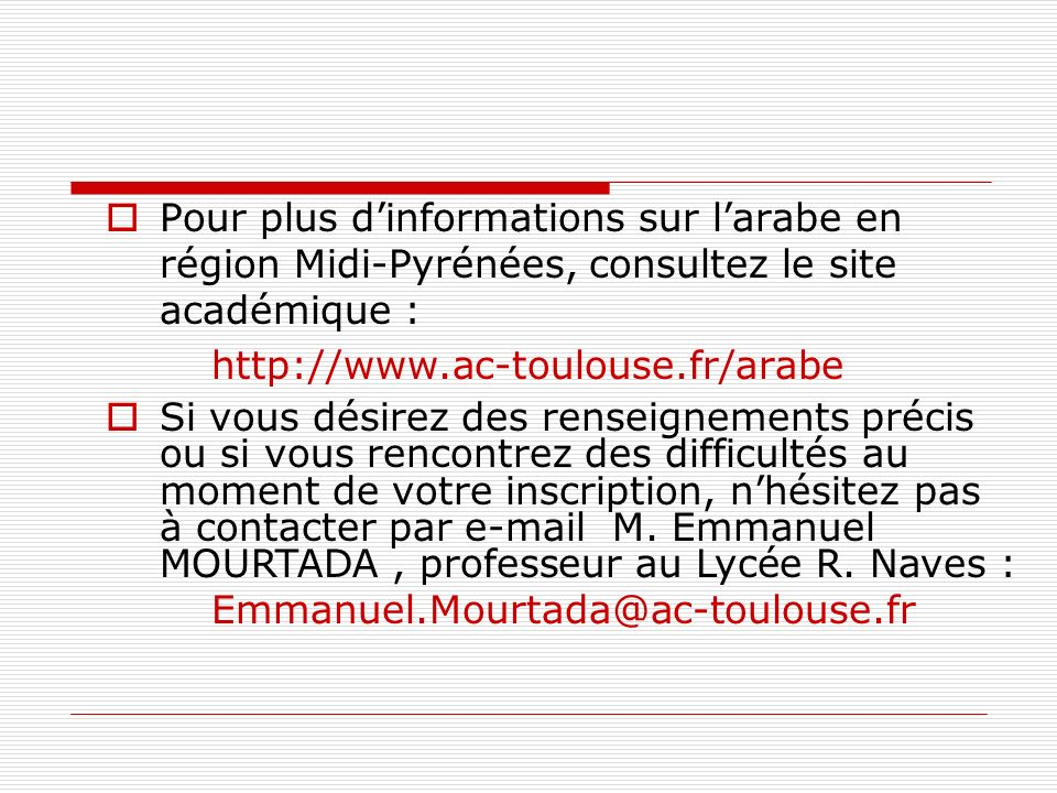 Pour plus d'informations sur l'arabe en région Midi-Pyrénées, consultez le site académique :