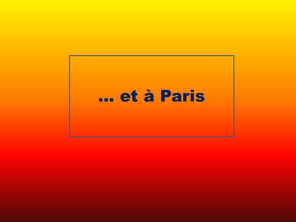 … et à Paris
