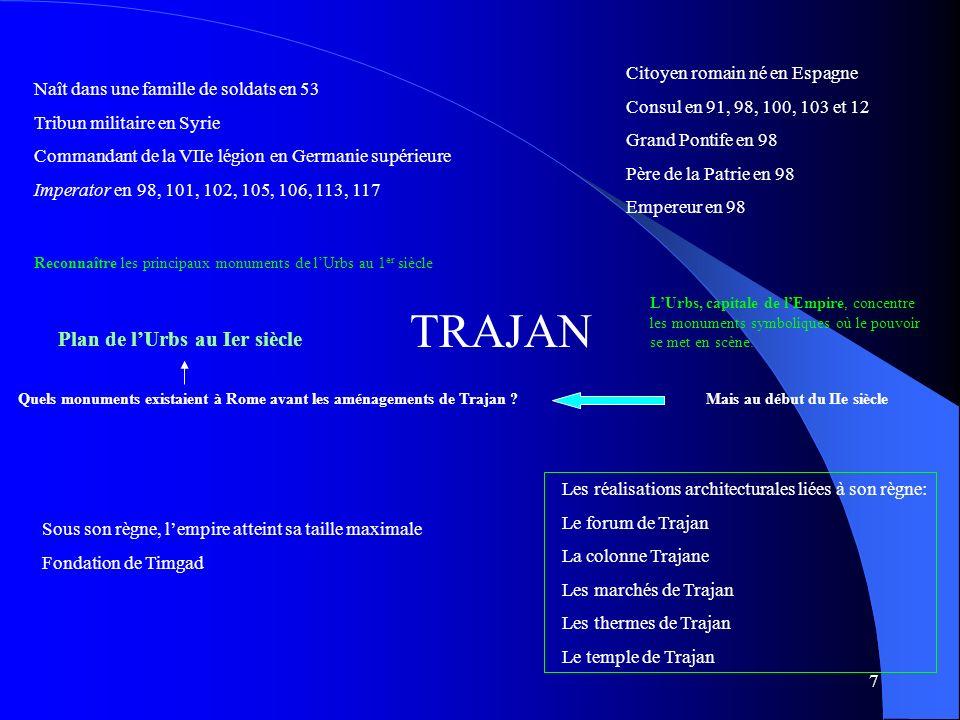 TRAJAN Plan de l'Urbs au Ier siècle Citoyen romain né en Espagne