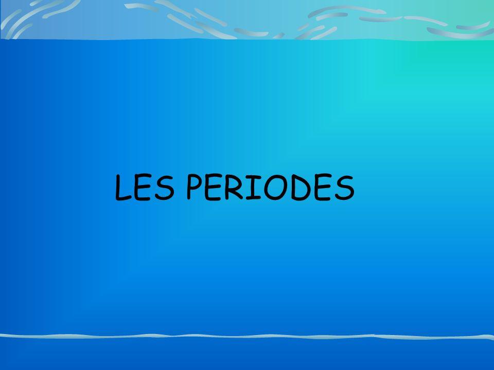 LES PERIODES