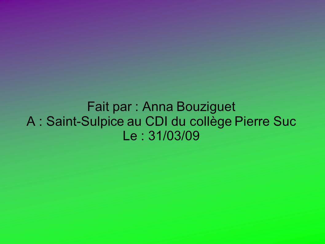 Fait par : Anna Bouziguet