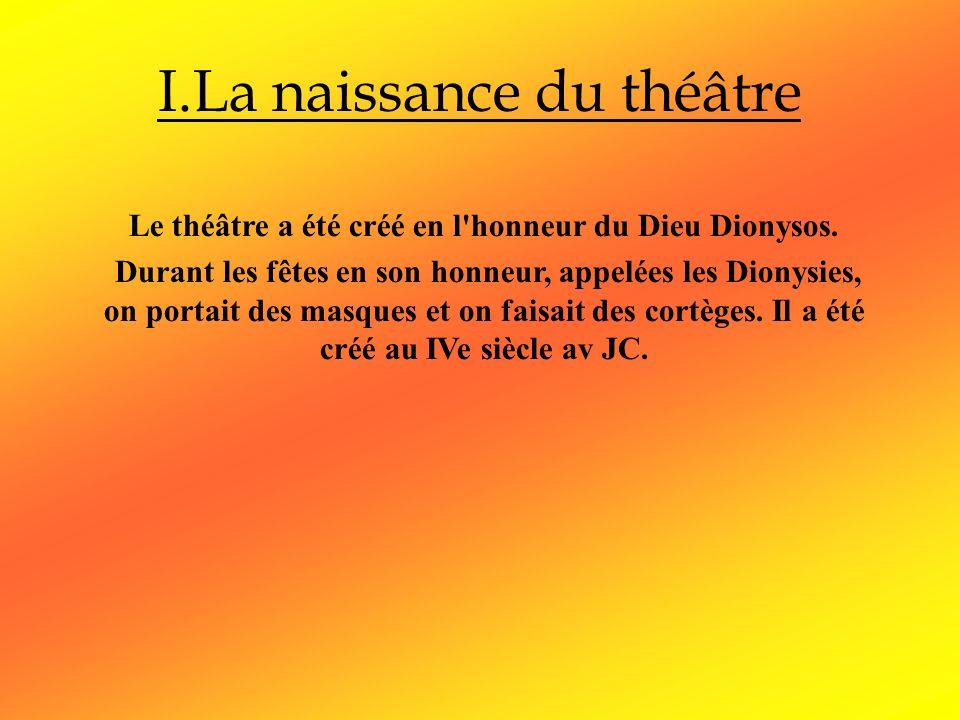 Le théâtre a été créé en l honneur du Dieu Dionysos.