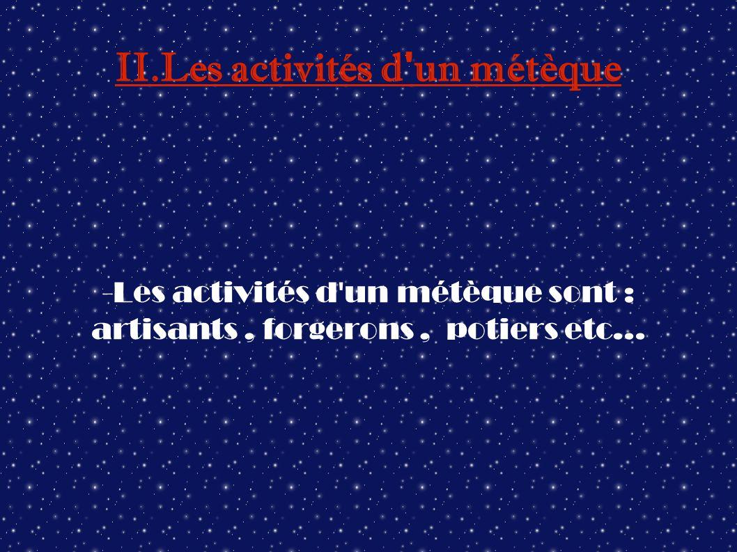 II.Les activités d un métèque