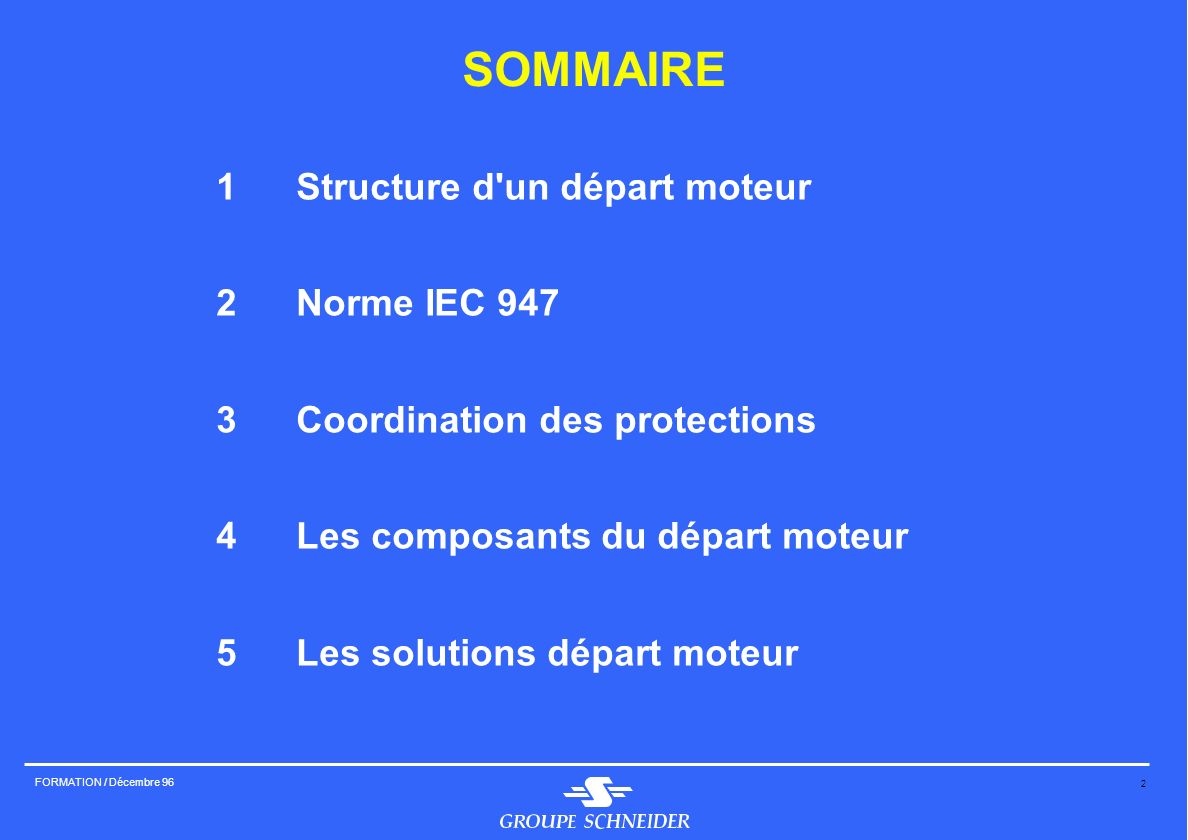 SOMMAIRE 1 Structure d un départ moteur 2 Norme IEC 947