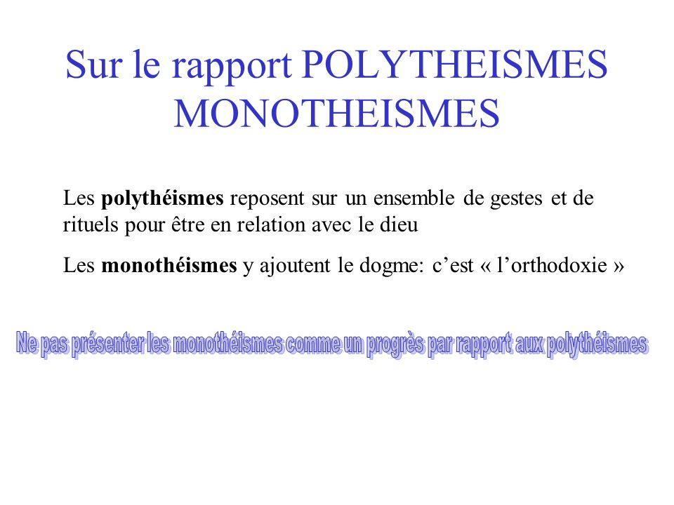 Sur le rapport POLYTHEISMES MONOTHEISMES