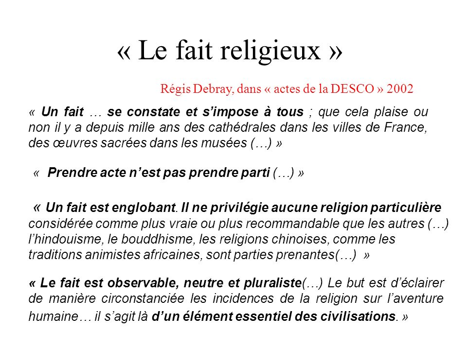 « Le fait religieux » « Prendre acte n'est pas prendre parti (…) »