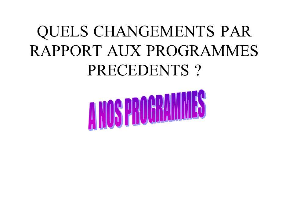 QUELS CHANGEMENTS PAR RAPPORT AUX PROGRAMMES PRECEDENTS