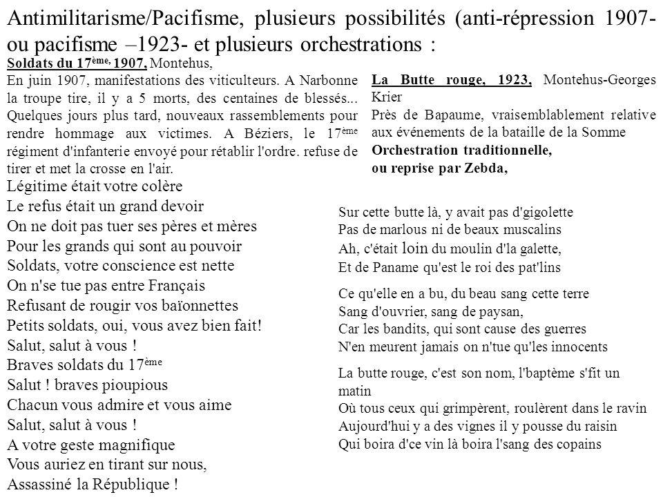 Antimilitarisme/Pacifisme, plusieurs possibilités (anti-répression 1907- ou pacifisme –1923- et plusieurs orchestrations :