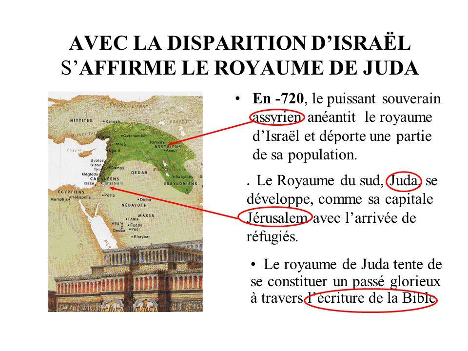 AVEC LA DISPARITION D'ISRAËL S'AFFIRME LE ROYAUME DE JUDA