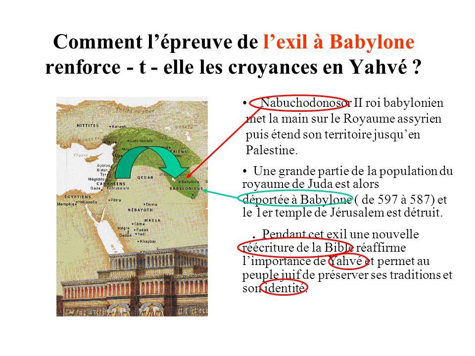 Comment l'épreuve de l'exil à Babylone renforce - t - elle les croyances en Yahvé
