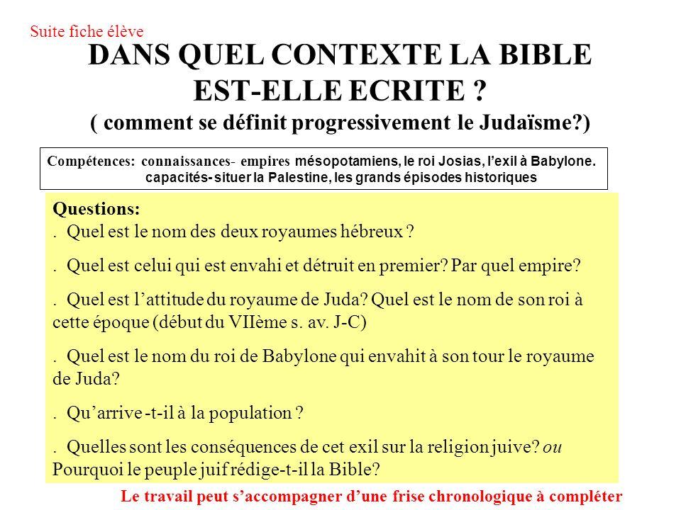 Suite fiche élève DANS QUEL CONTEXTE LA BIBLE EST-ELLE ECRITE ( comment se définit progressivement le Judaïsme )