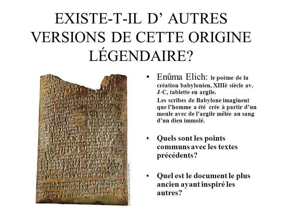 EXISTE-T-IL D' AUTRES VERSIONS DE CETTE ORIGINE LÉGENDAIRE
