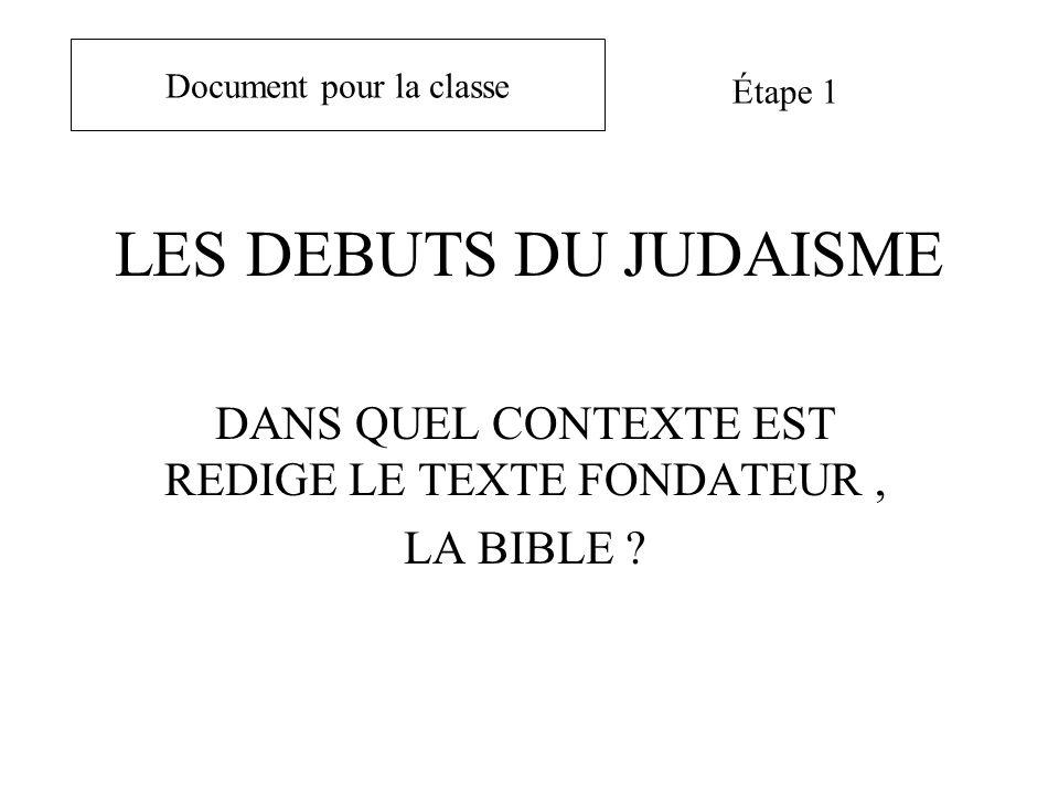 DANS QUEL CONTEXTE EST REDIGE LE TEXTE FONDATEUR , LA BIBLE