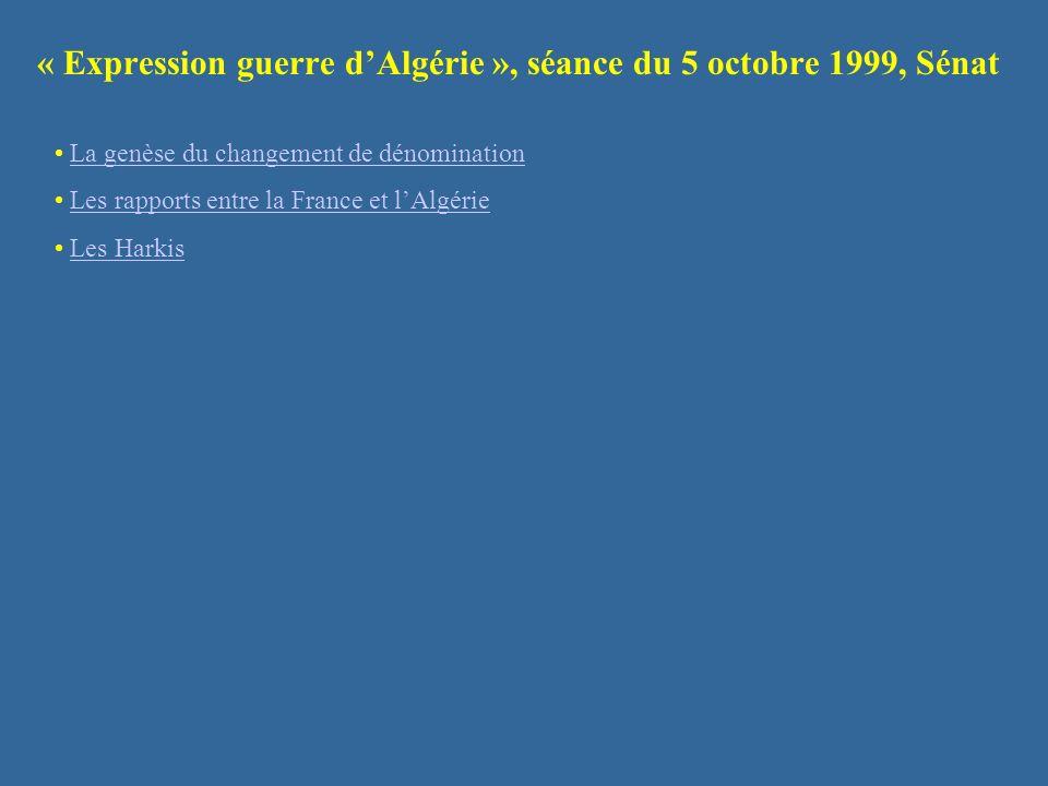 « Expression guerre d'Algérie », séance du 5 octobre 1999, Sénat