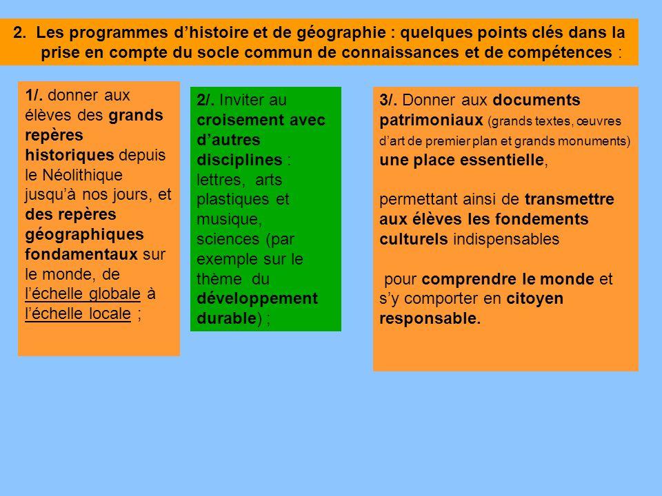 2. Les programmes d'histoire et de géographie : quelques points clés dans la prise en compte du socle commun de connaissances et de compétences :