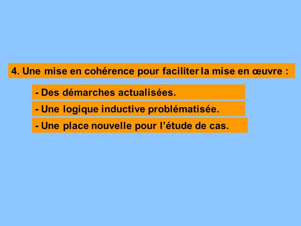 4. Une mise en cohérence pour faciliter la mise en œuvre :