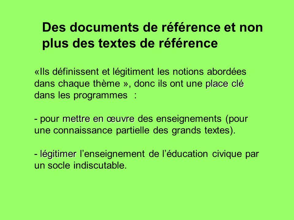 Des documents de référence et non plus des textes de référence