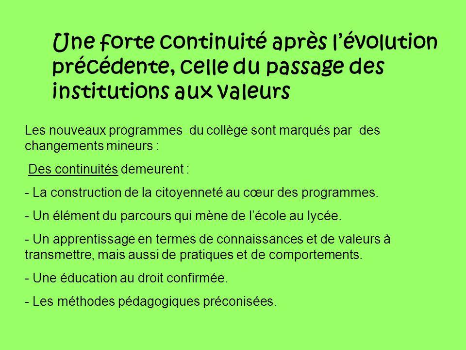 Une forte continuité après l'évolution précédente, celle du passage des institutions aux valeurs