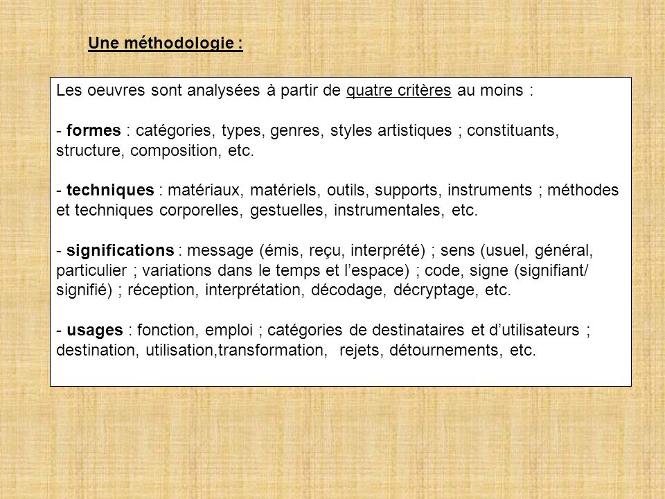 Une méthodologie : Les oeuvres sont analysées à partir de quatre critères au moins :