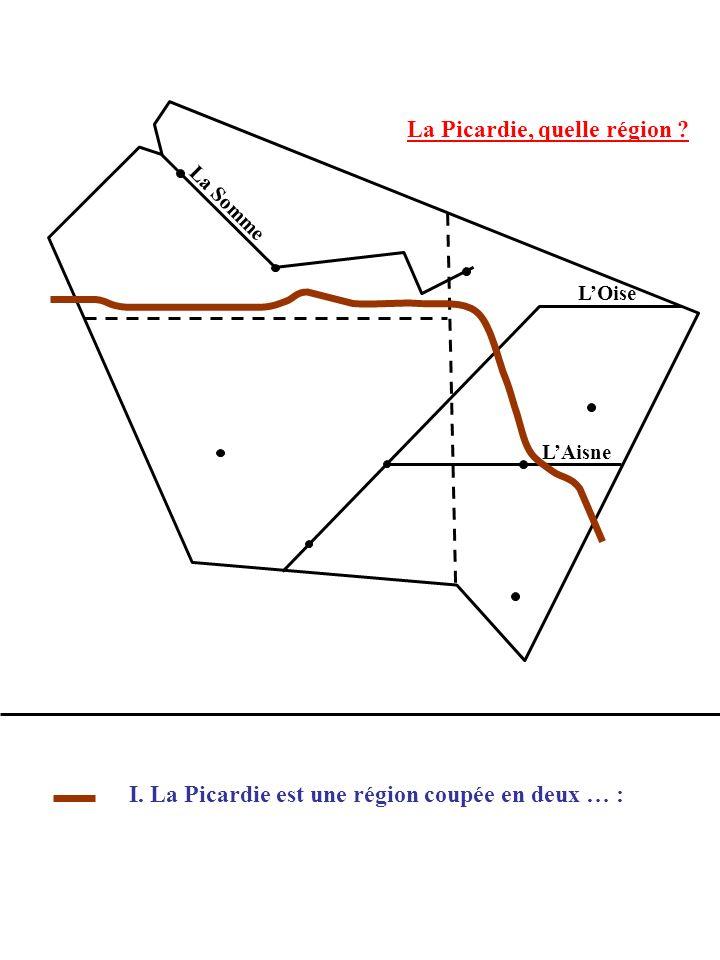 I. La Picardie est une région coupée en deux … :