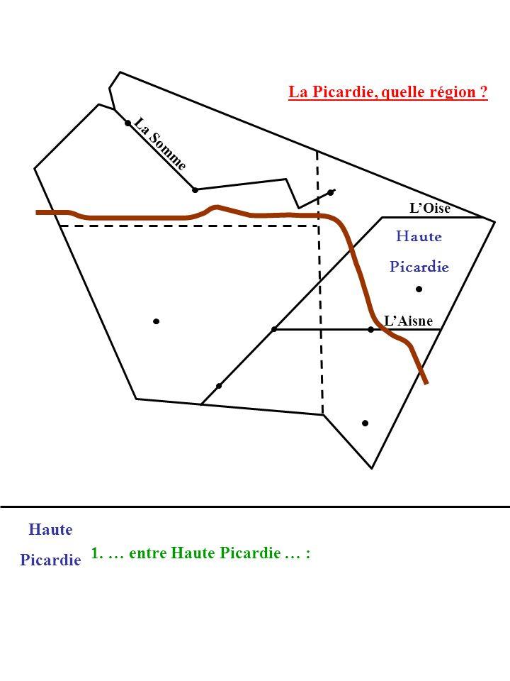 Haute Picardie Haute Picardie 1. … entre Haute Picardie … :