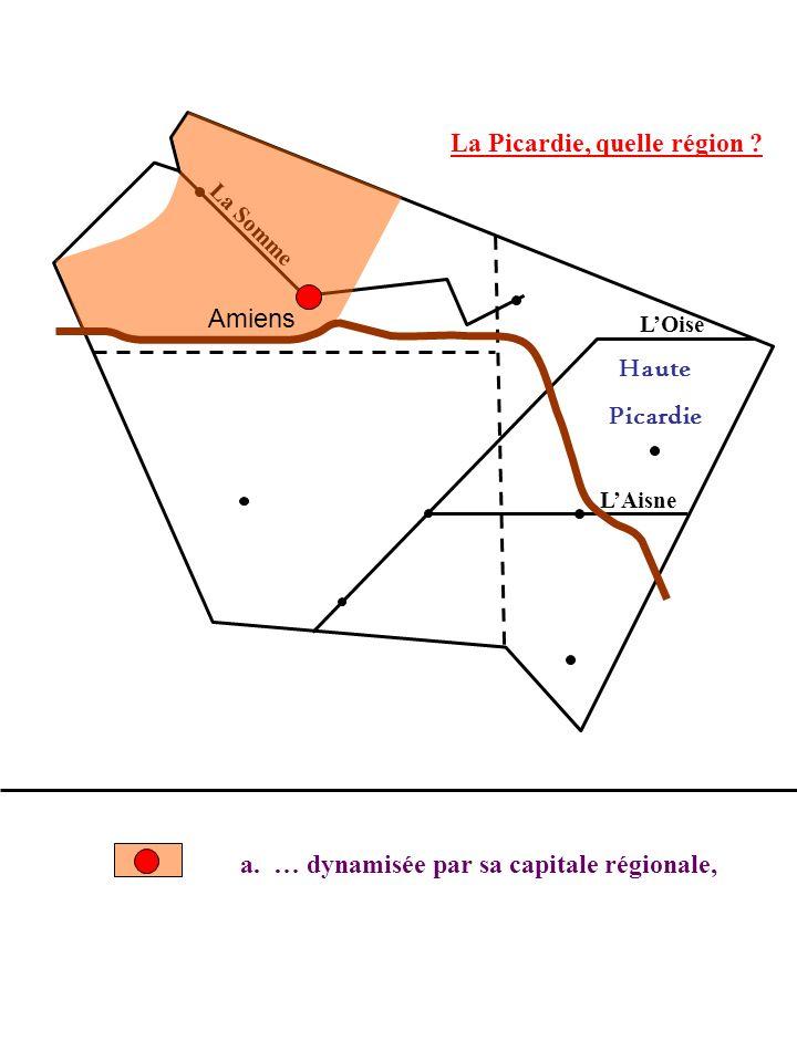 Amiens Haute Picardie a. … dynamisée par sa capitale régionale,