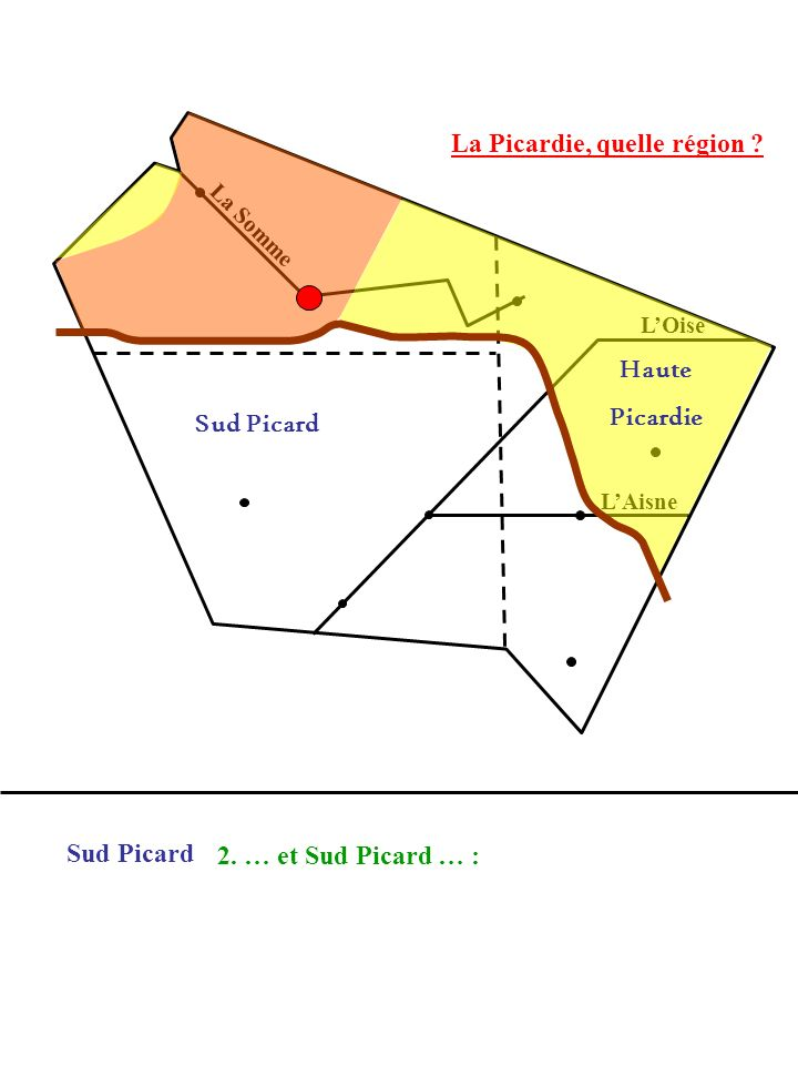 Haute Picardie Sud Picard Sud Picard 2. … et Sud Picard … :