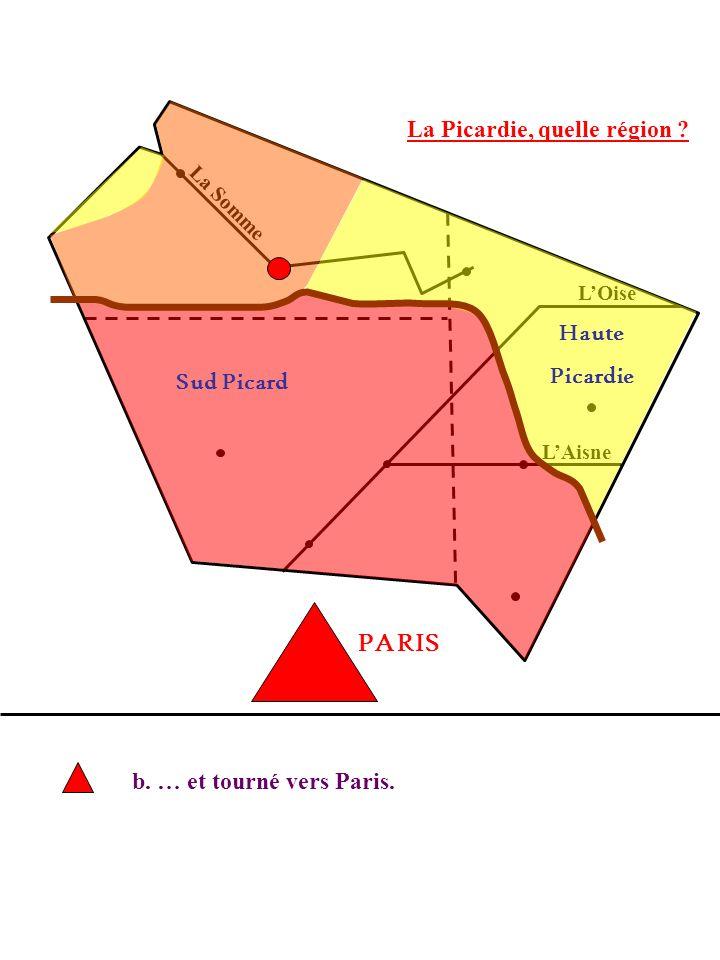 Haute Picardie Sud Picard PARIS b. … et tourné vers Paris.