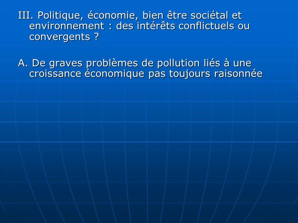 III. Politique, économie, bien être sociétal et environnement : des intérêts conflictuels ou convergents