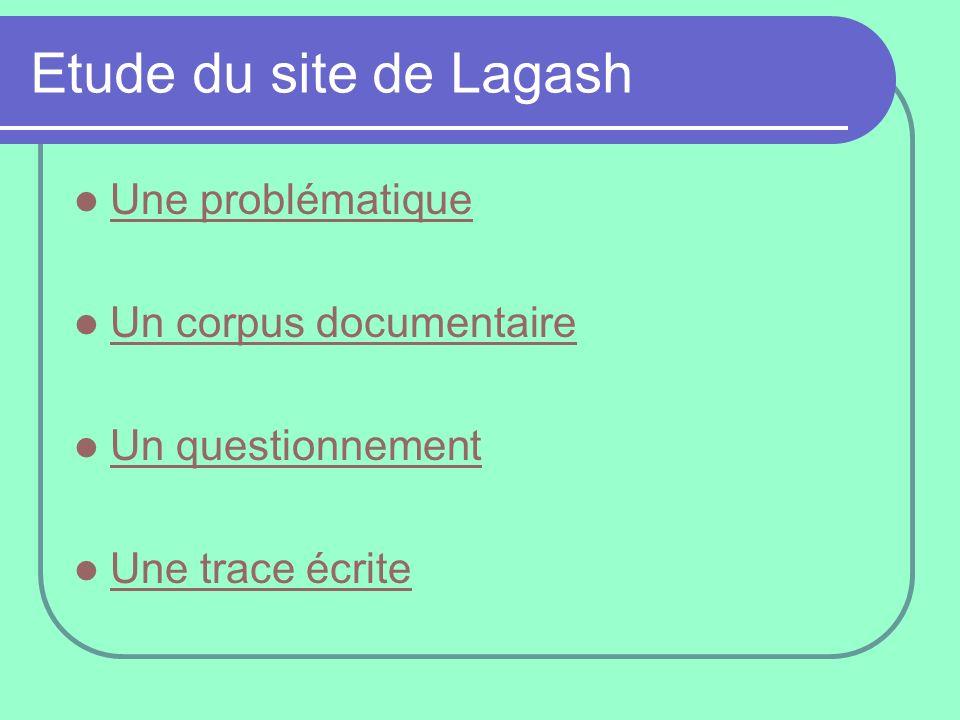 Etude du site de Lagash Une problématique Un corpus documentaire