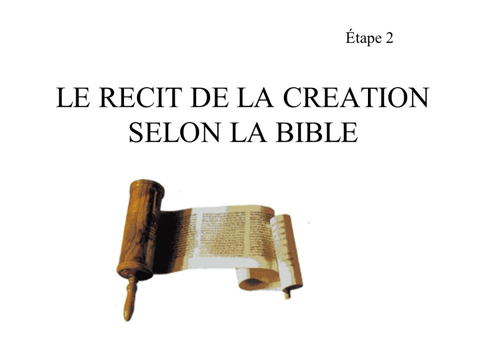 LE RECIT DE LA CREATION SELON LA BIBLE