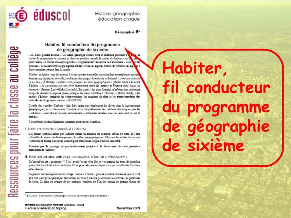 Habiter, fil conducteur du programme de géographie de sixième