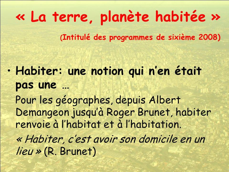 « La terre, planète habitée » (Intitulé des programmes de sixième 2008)