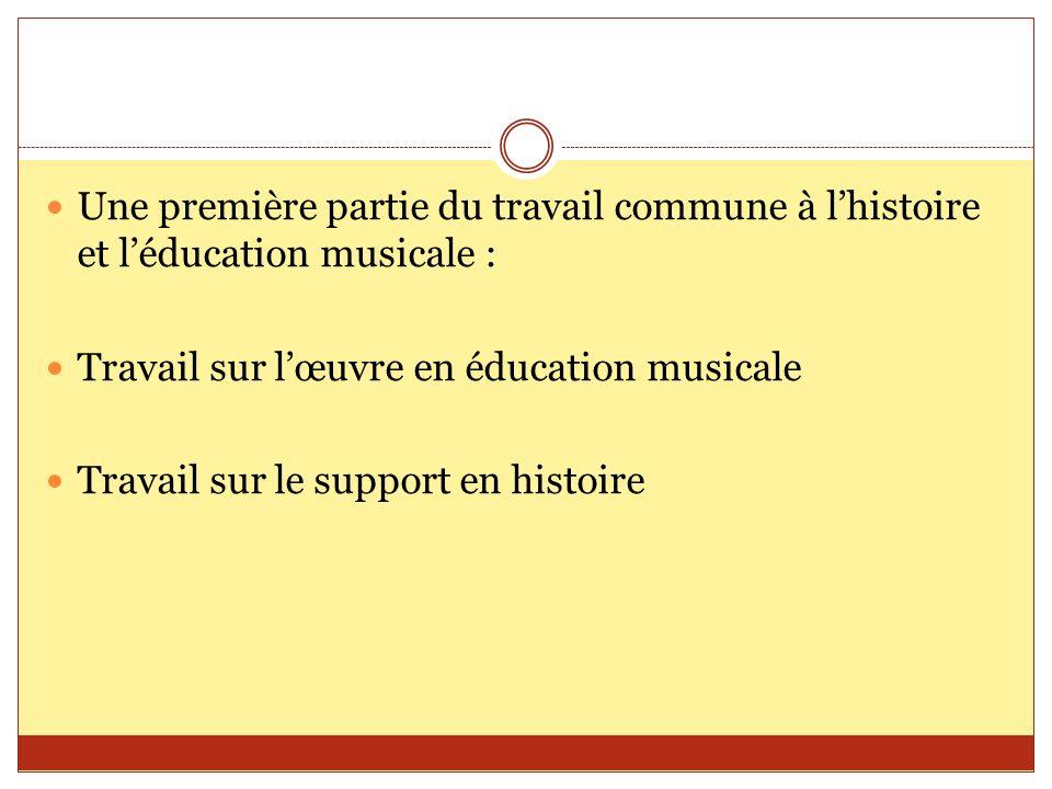 Une première partie du travail commune à l'histoire et l'éducation musicale :