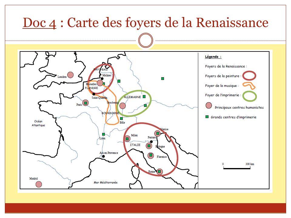 Doc 4 : Carte des foyers de la Renaissance