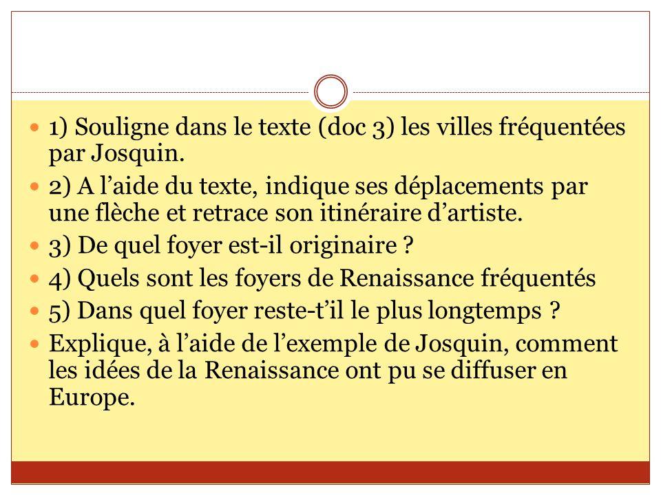 1) Souligne dans le texte (doc 3) les villes fréquentées par Josquin.