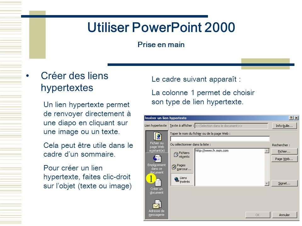 Utiliser PowerPoint 2000 Créer des liens hypertextes 1 Prise en main