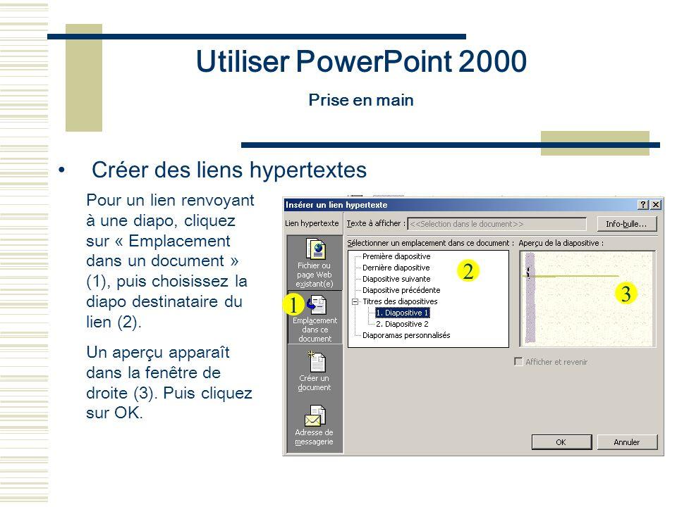 Utiliser PowerPoint 2000 Créer des liens hypertextes 2 3 1