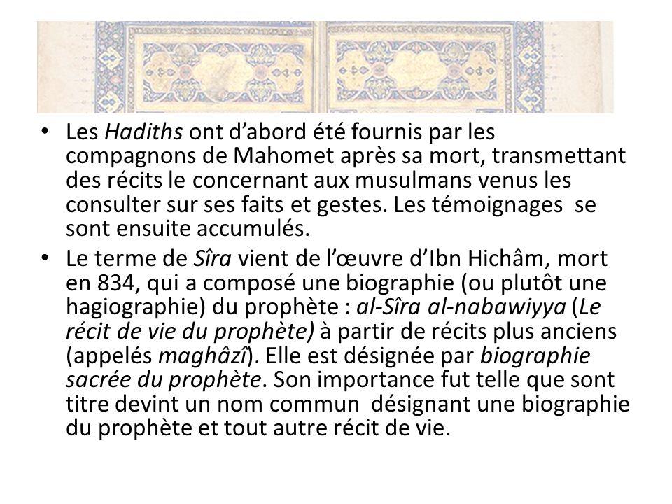 Les Hadiths ont d'abord été fournis par les compagnons de Mahomet après sa mort, transmettant des récits le concernant aux musulmans venus les consulter sur ses faits et gestes. Les témoignages se sont ensuite accumulés.