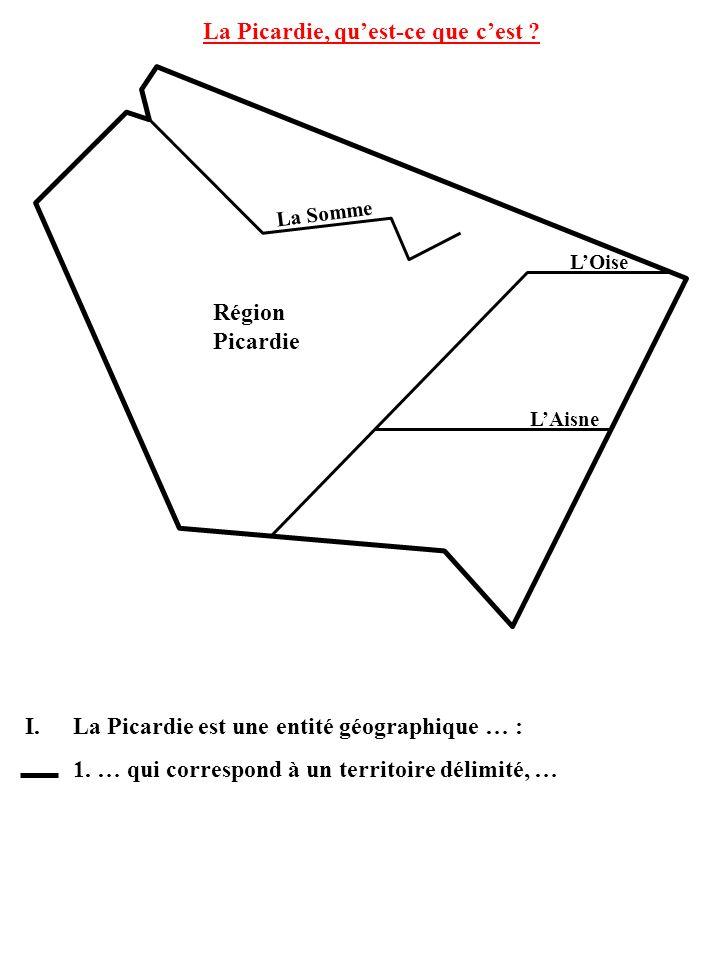 Région Picardie La Picardie est une entité géographique … : 1.
