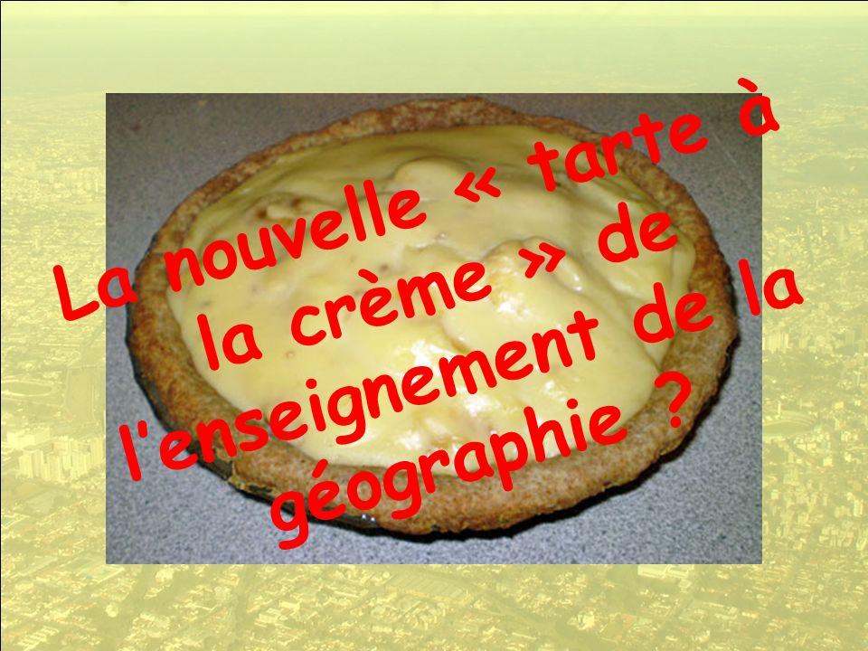 La nouvelle « tarte à la crème » de l'enseignement de la géographie