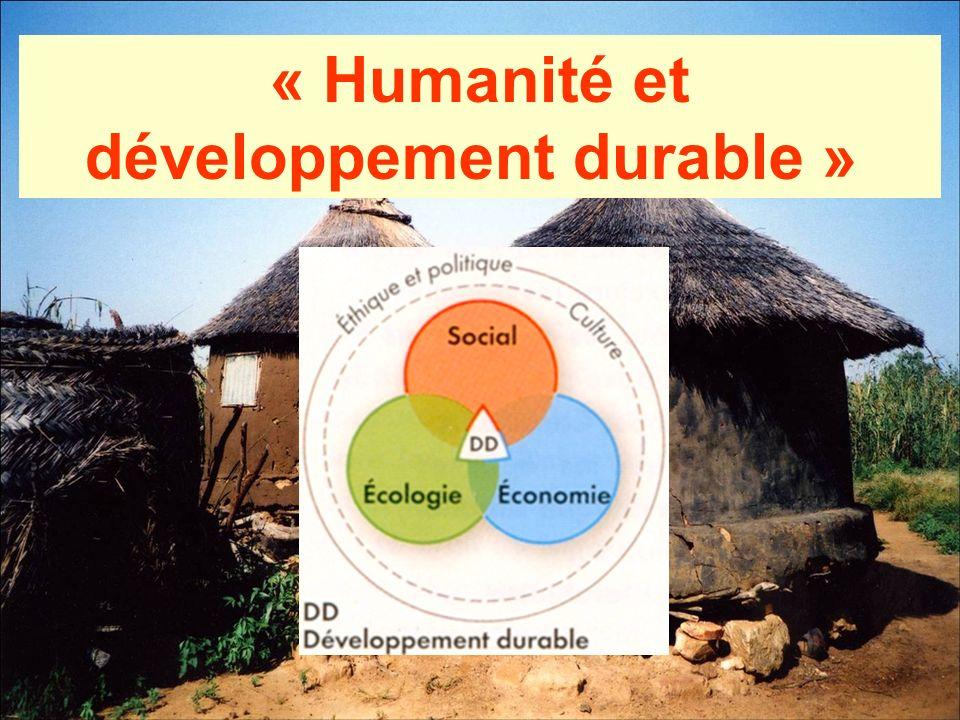 « Humanité et développement durable »