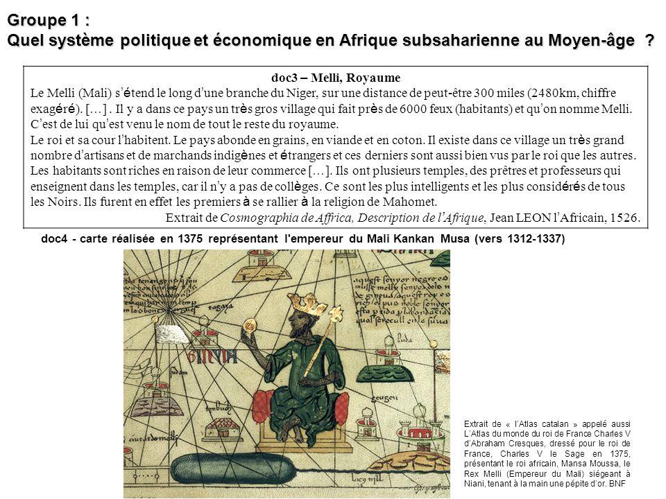 Groupe 1 : Quel système politique et économique en Afrique subsaharienne au Moyen-âge doc3 – Melli, Royaume.