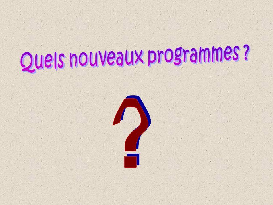 Quels nouveaux programmes