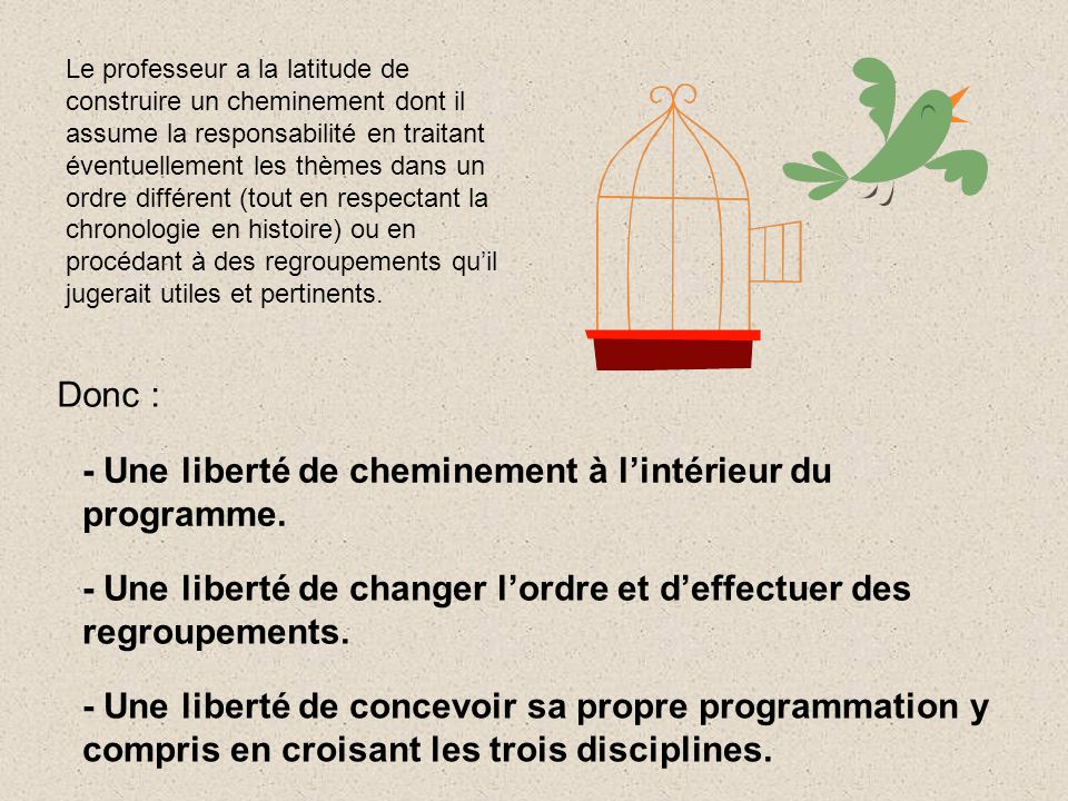 - Une liberté de cheminement à l'intérieur du programme.